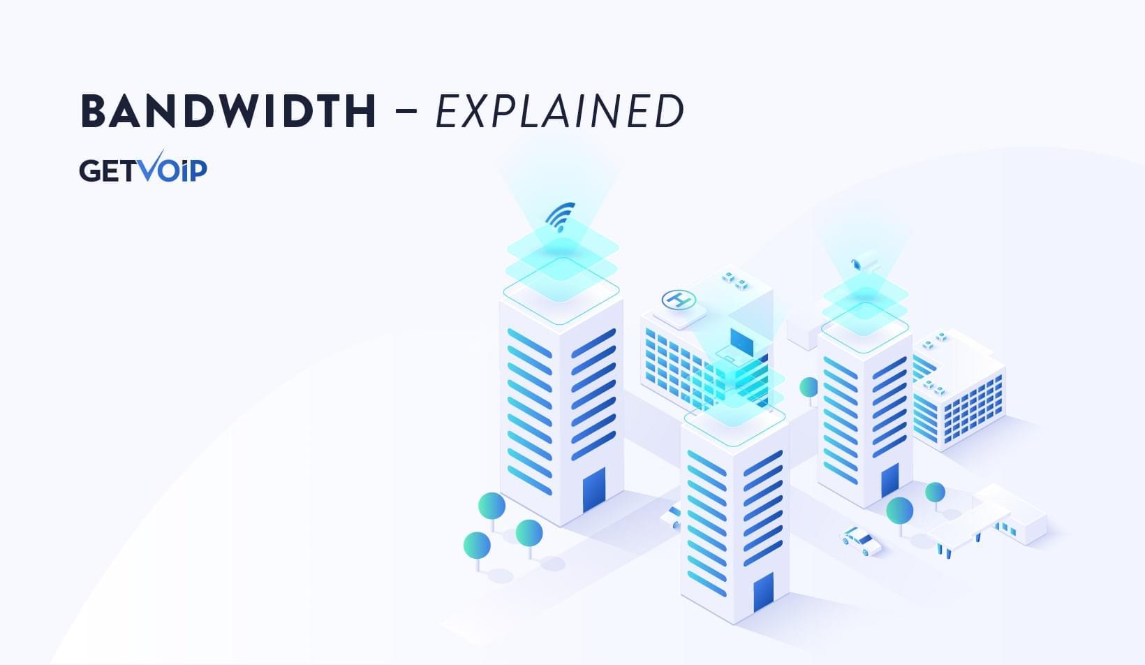 Bandwidth – Explained | GetVoIP