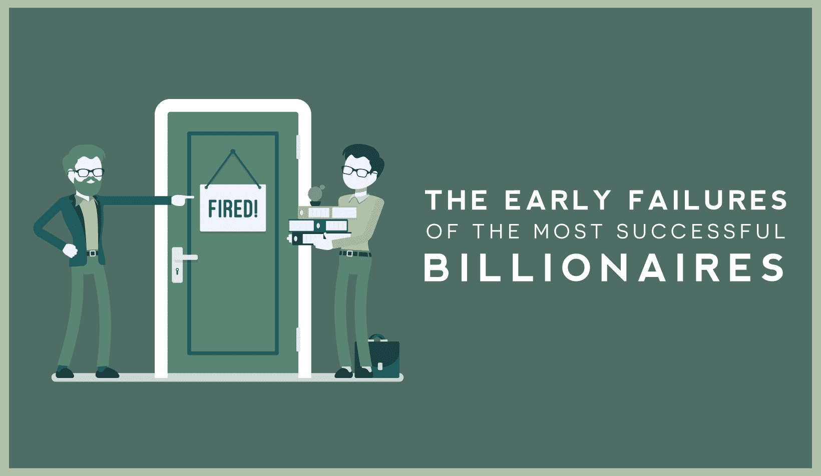 The Early Career Failures of the Most Successful Billionaires