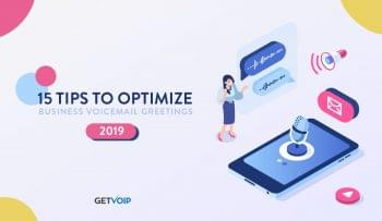 15 Tips to Optimize Business Voicemail Greetings in 2019