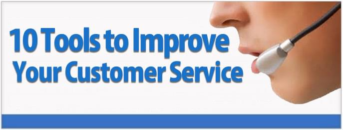 10 Overlooked Customer Service Tools To Improve Your Business