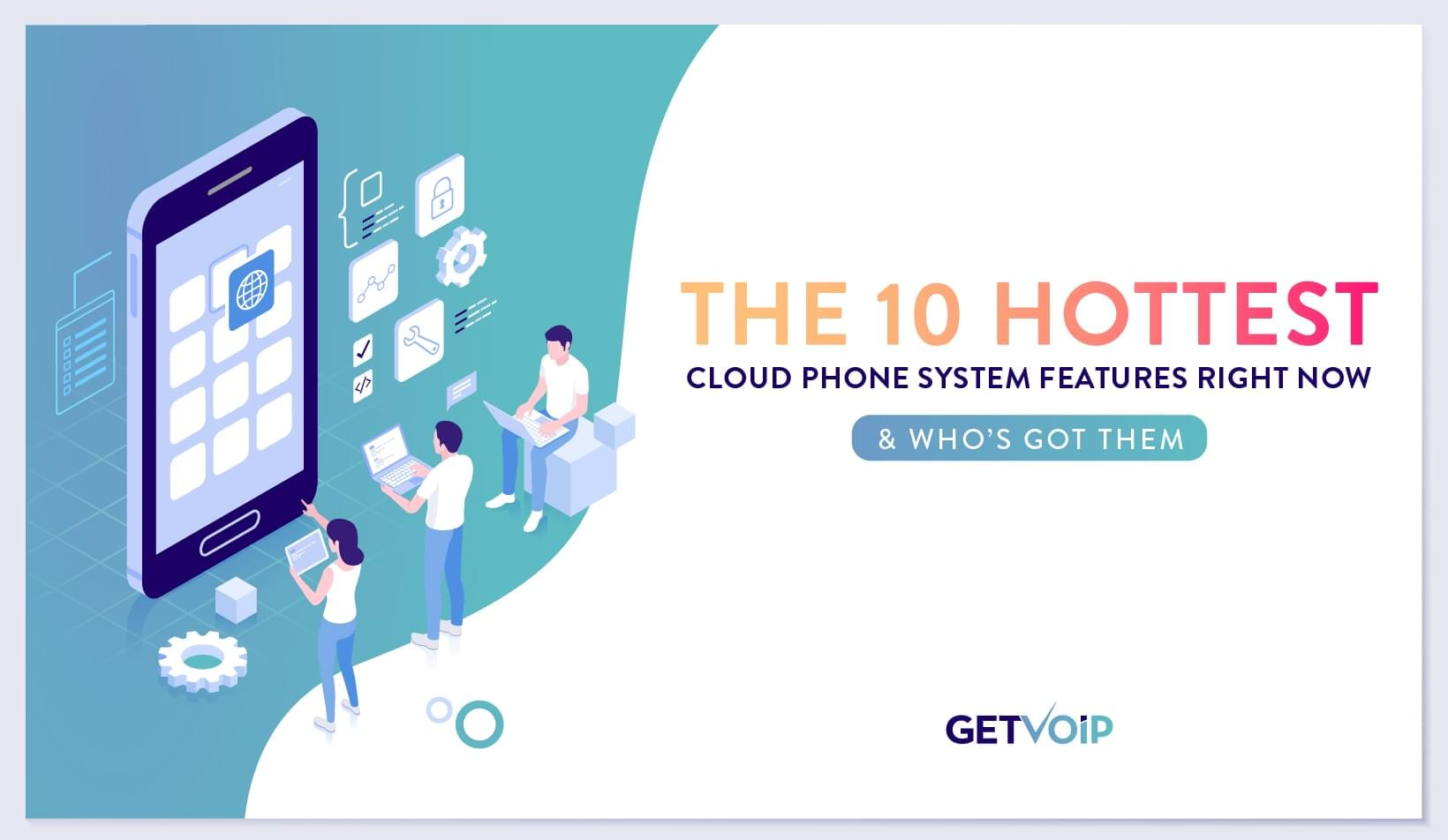 Top 10 Cloud Phone System Features in 2020