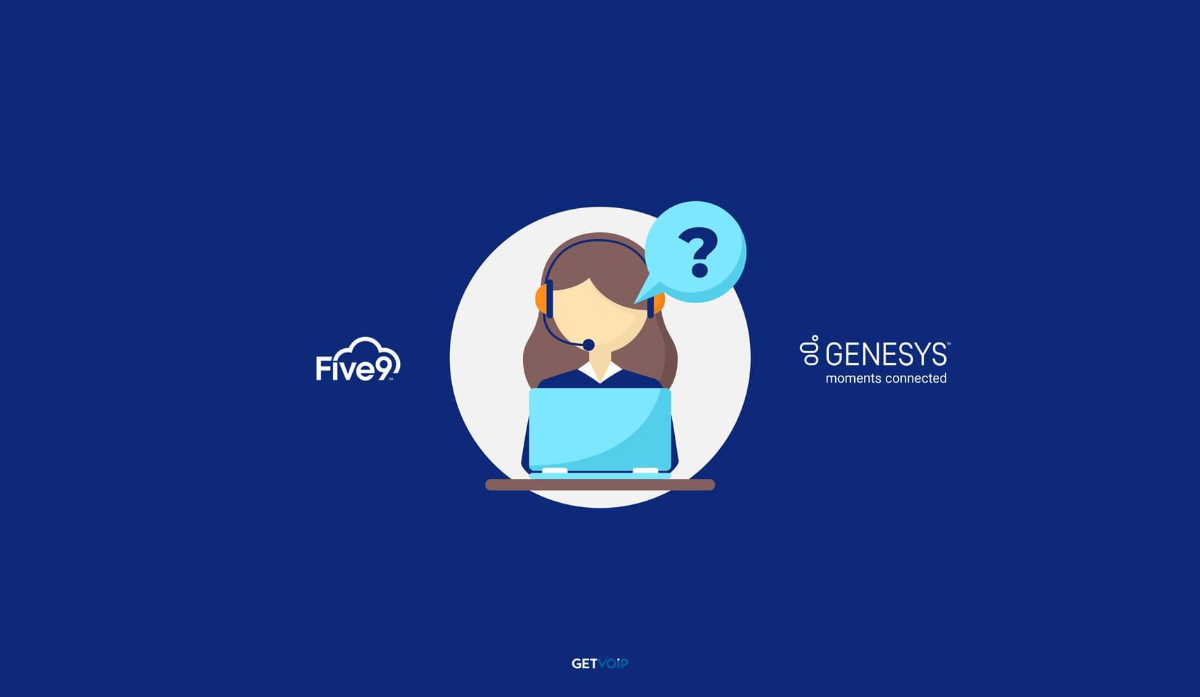 Five9 vs Genesys in 2020: The Ultimate Showdown