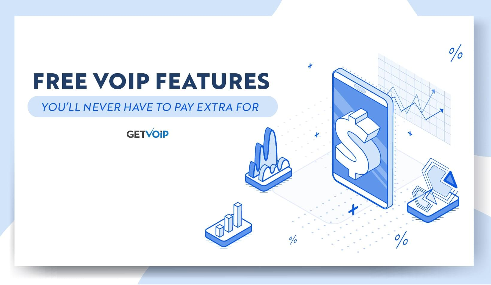 Free VoIP Features You'll Never Have to Pay Extra For