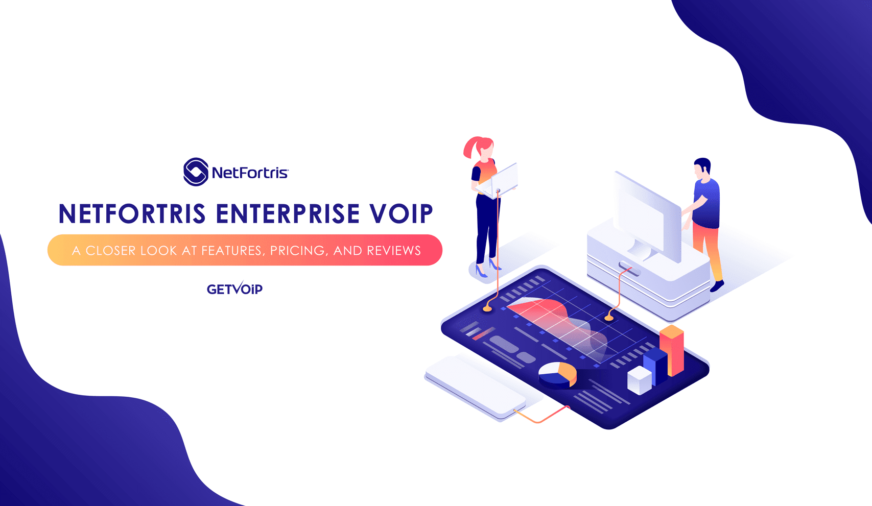 NetFortris Enterprise VoIP: A Closer Look at Features, Pricing, and Reviews