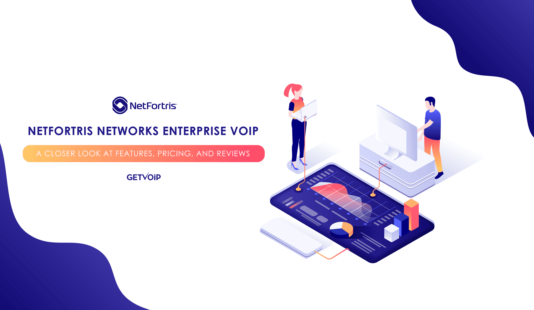 NetFortris Networks Enterprise VoIP: A Closer Look at Features, Pricing, and Reviews
