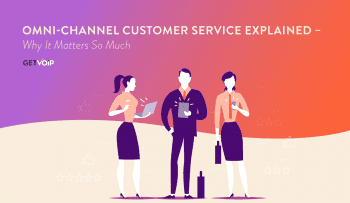 What is Omnichannel Customer Service & Ways to Deliver It