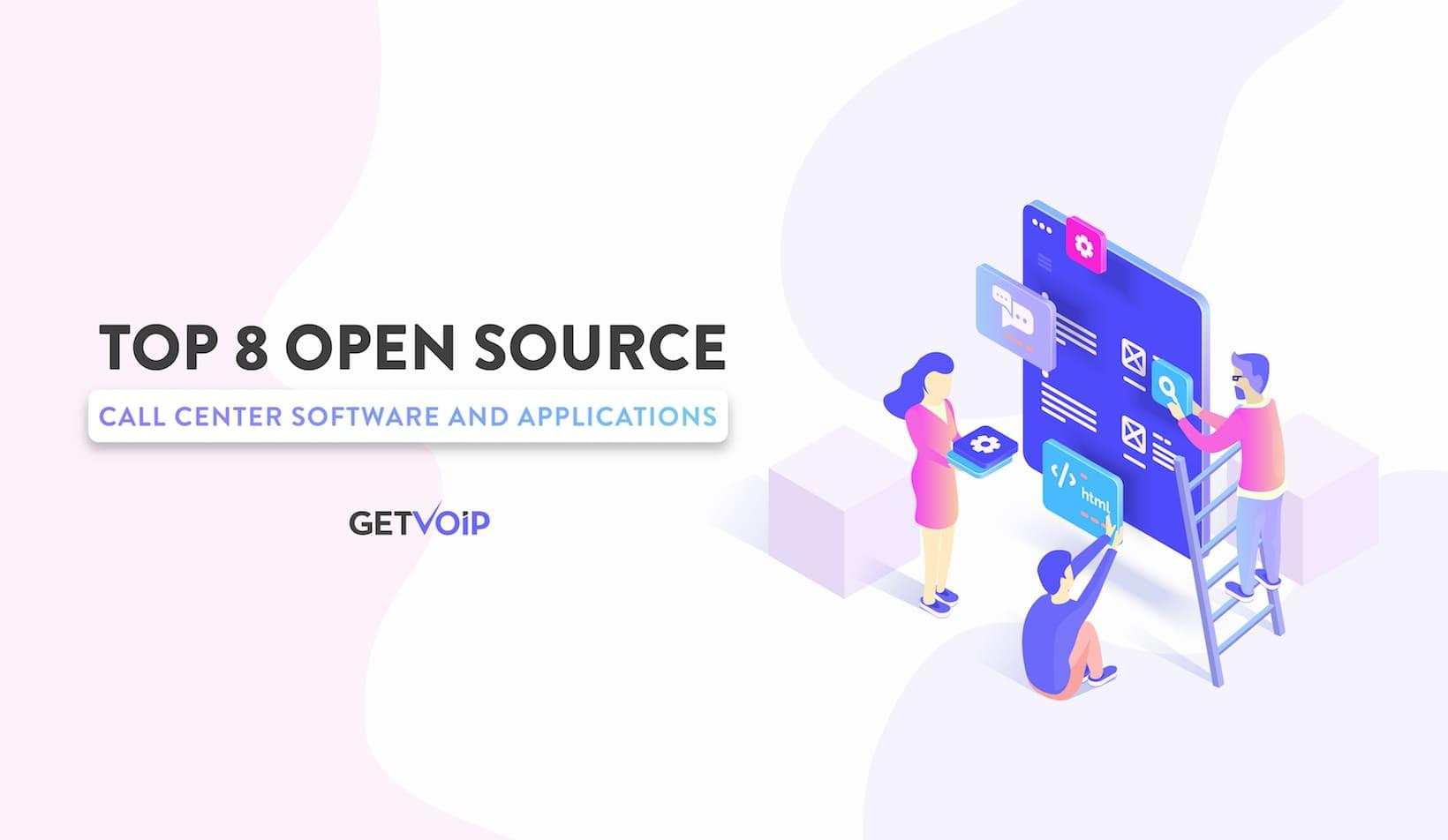 Top 8 Open Source Call Center Software and Applications | GetVoIP