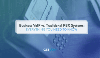 Business VoIP vs Traditional PBX Systems: Everything You Need to Know
