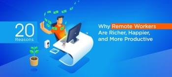 20 Reasons Why Remote Workers Are Happier and More Productive [Infographic]