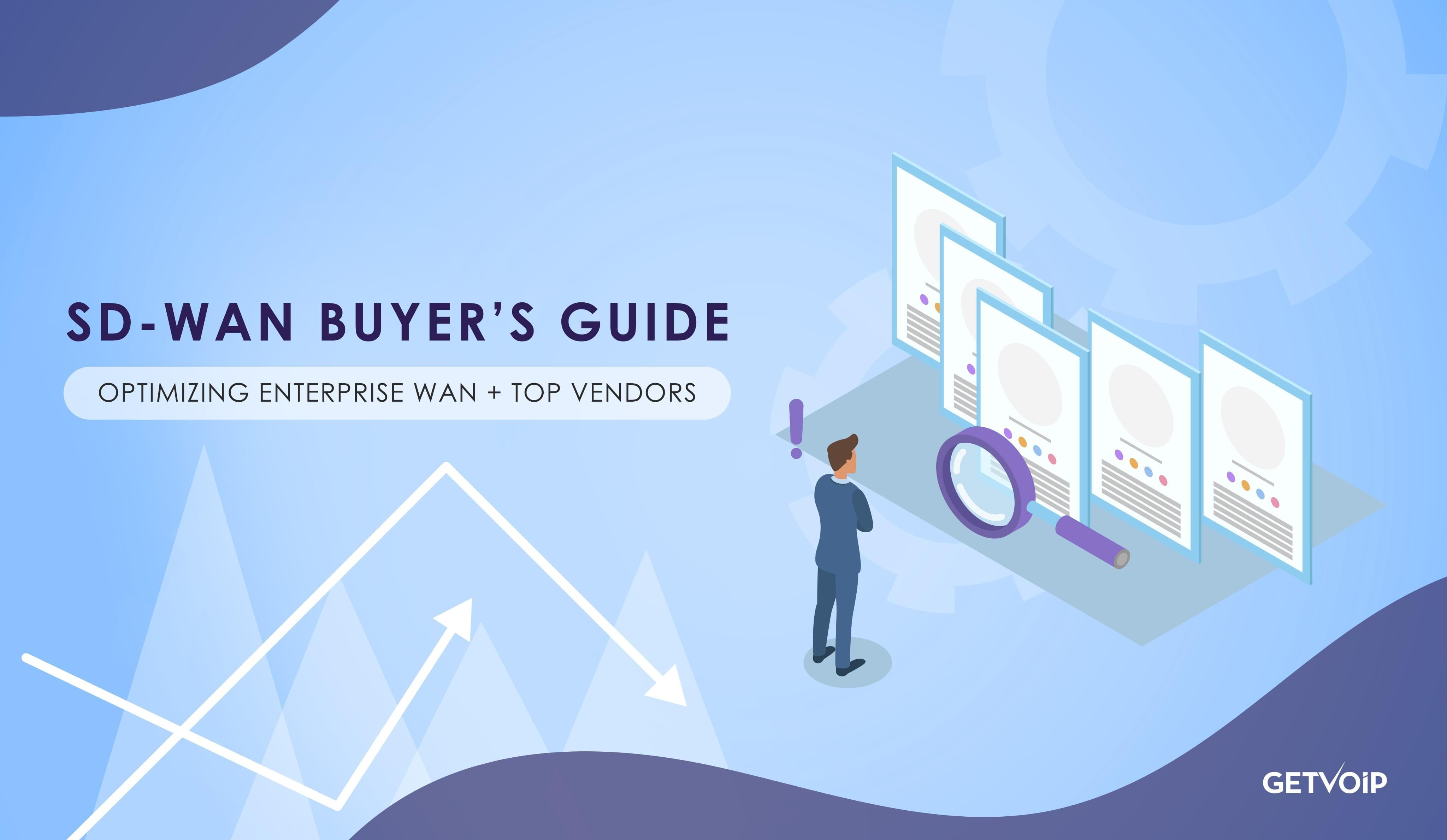 SD-WAN Buyer's Guide – Optimizing Enterprise WAN + Top Vendors