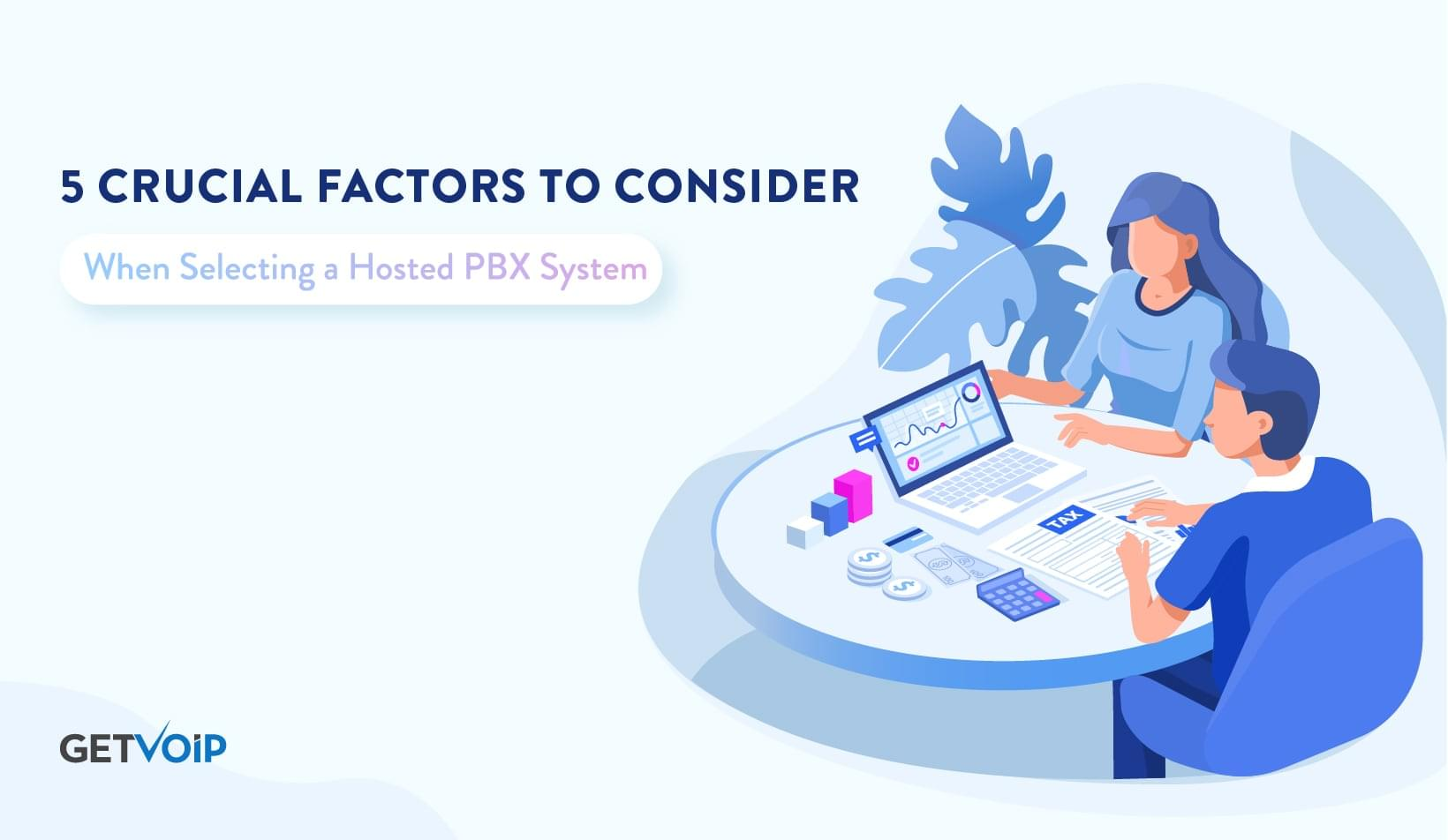 5 Crucial Factors To Consider When Selecting a Hosted PBX System