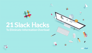 21 Slack Hacks That Eliminate Information Overload