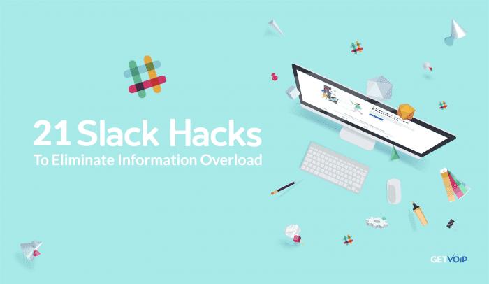 21 Slack Hacks That Eliminate Information Overload
