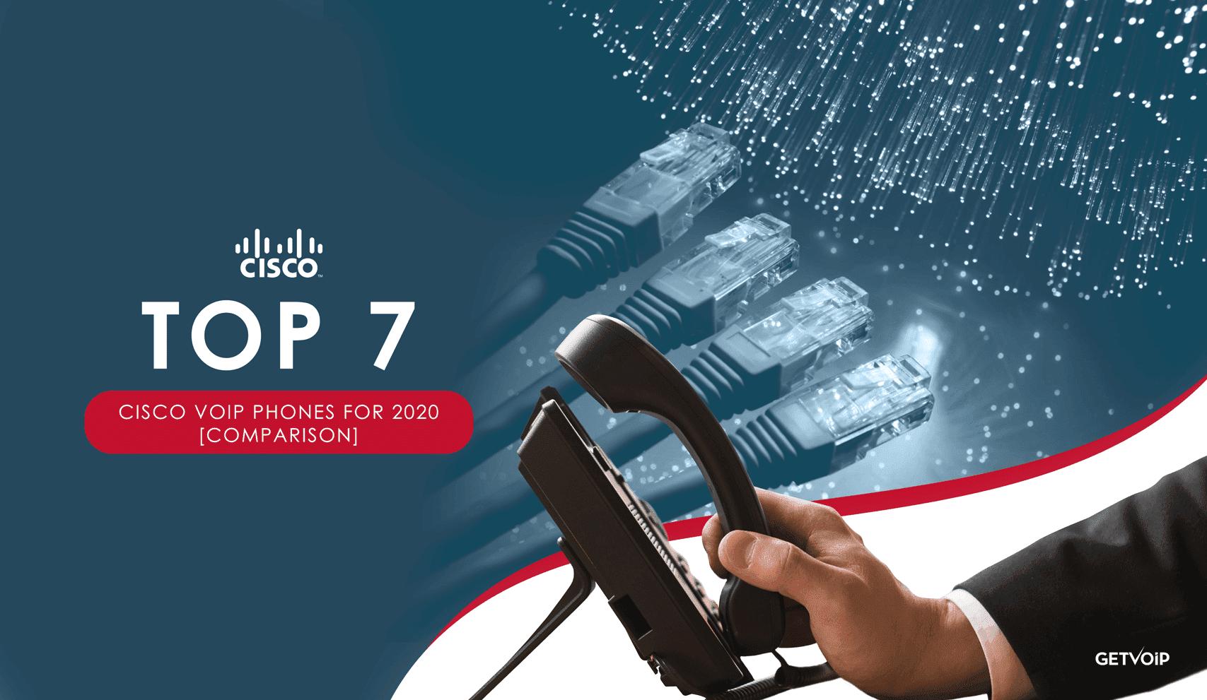 Top 7 Cisco VoIP Phones in 2020