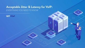 Acceptable Jitter & Latency for VoIP: Everything You Need to Know