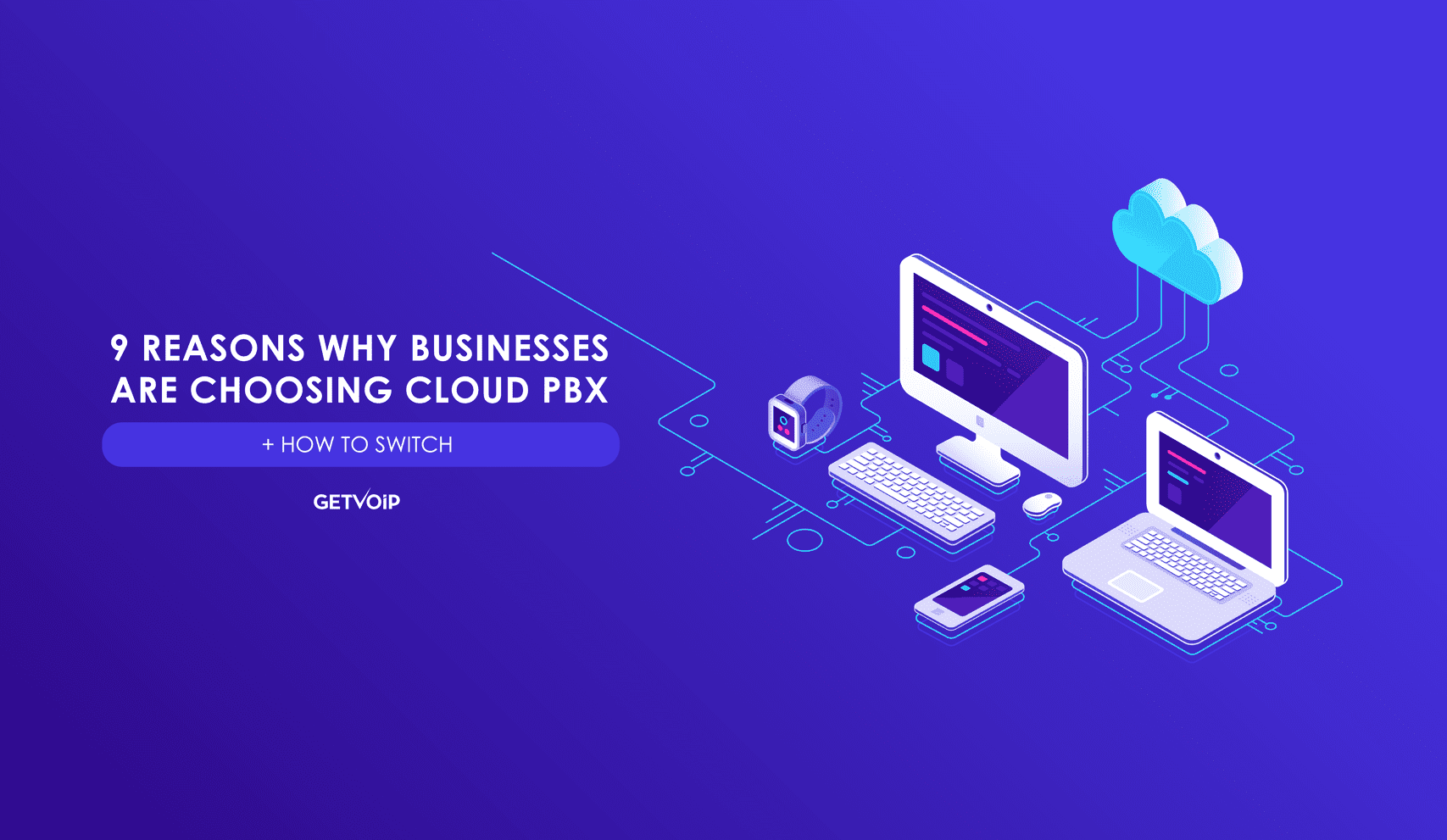 What is Cloud PBX + 9 Reasons to Switch