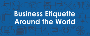 Business Etiquette: The Rules of Communication Around the World