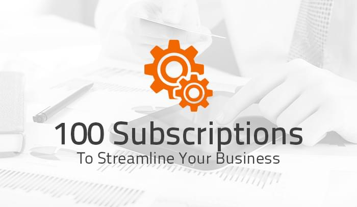 100 Great Subscriptions That Will Streamline Your Business