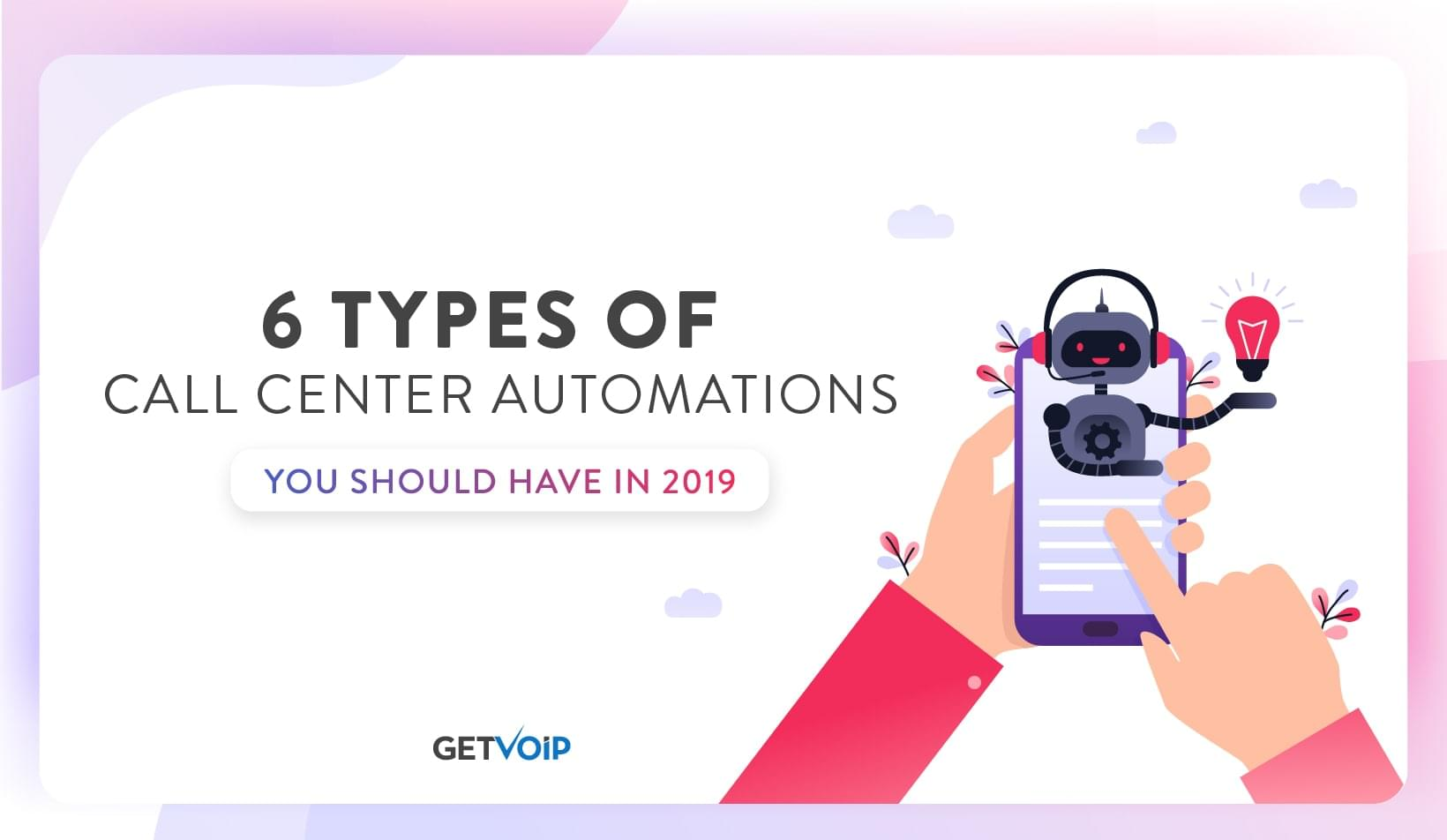 6 Types of Call Center Automations You Should Have in 2019