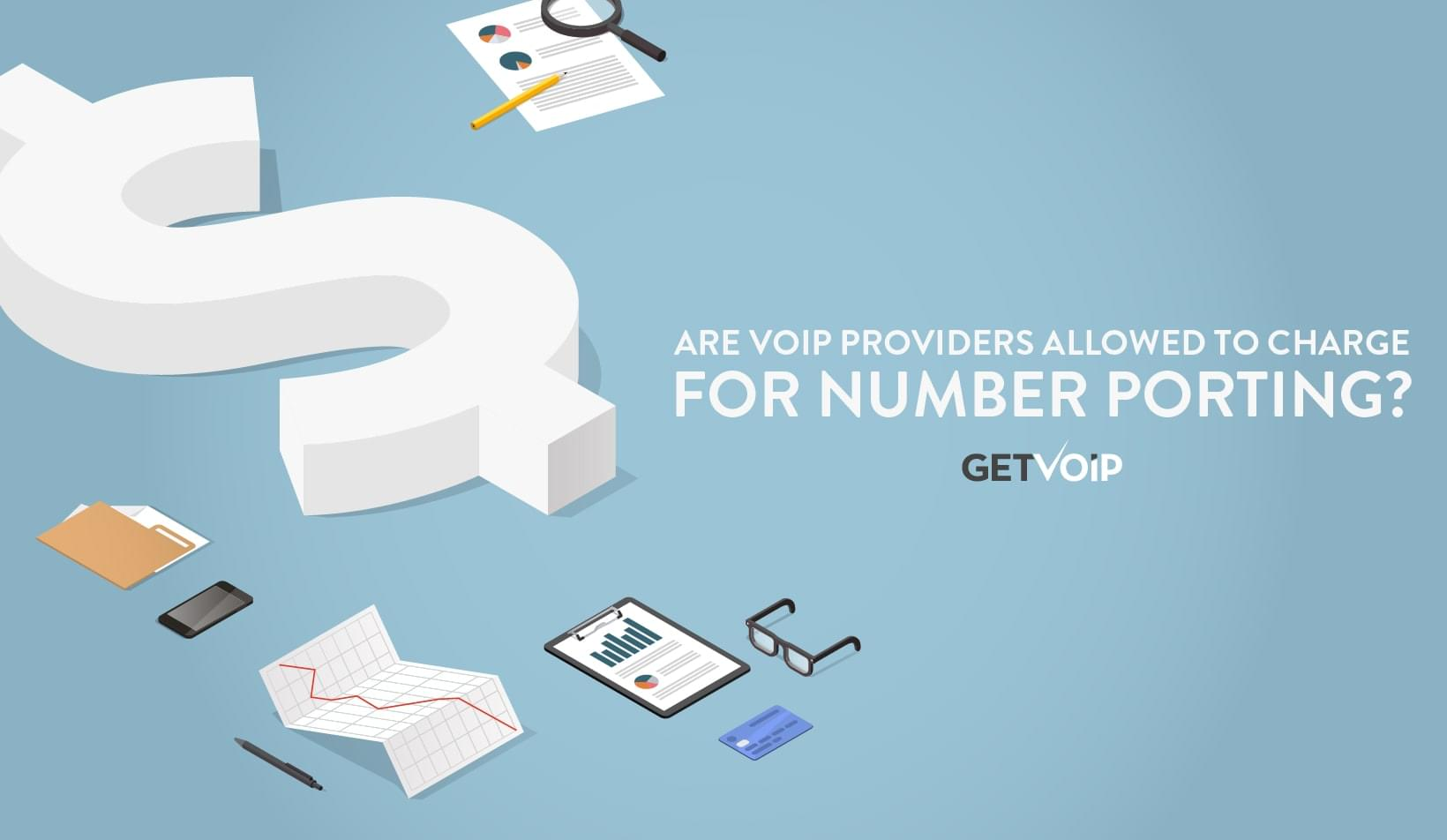 Are VoIP Providers Allowed to Charge for Number Porting?