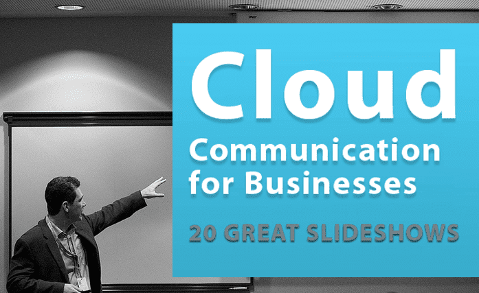 20 Great Slideshows on Cloud Communications