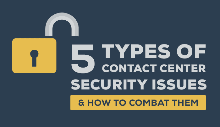 5 Types of Contact Centers Security Issues & How To Combat Them