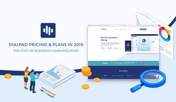 Dialpad Pricing & Plans in 2019: The Cost of Business Communication