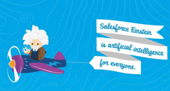 The Salesforce Platform Channels Einstein With New Artificial Intelligence