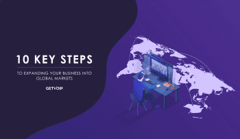 10 Key Steps to Expanding Your Business into Global Markets in 2020
