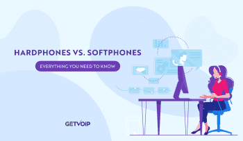 Hardphones vs. Softphones – Everything You Need to Know