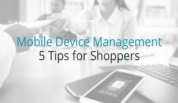 5 Things to Consider When Shopping for an MDM