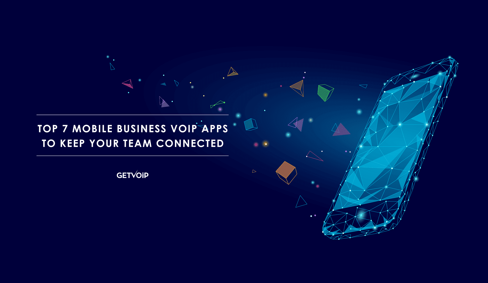Top 7 Mobile VoIP Apps to Keep Your Business Connected [Comparison]