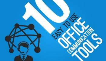 10 Easy To Use Office Communication Tools to Boost Productivity