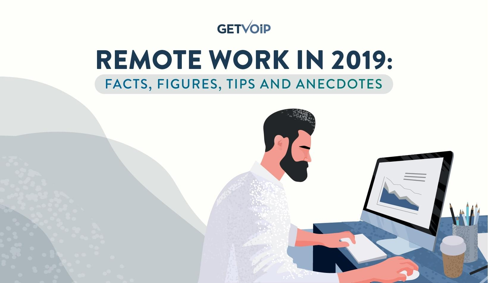 Remote Work in 2019: Facts, Figures, Tips and Anecdotes