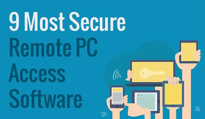 Top 9 Most Secure Remote PC Access Software of 2014