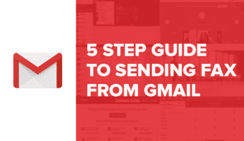 5 Step Guide To Sending a Fax From Gmail