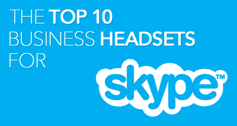 The Top 10 Skype Compatible Business Headsets in 2018