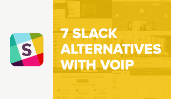 7 Slack-like Alternatives with Built-In VoIP Capabilities
