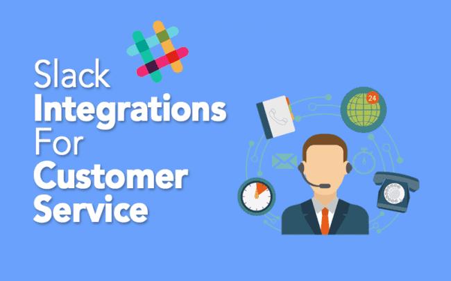 Top 20 Slack Integrations to Improve Customer Service in 2018