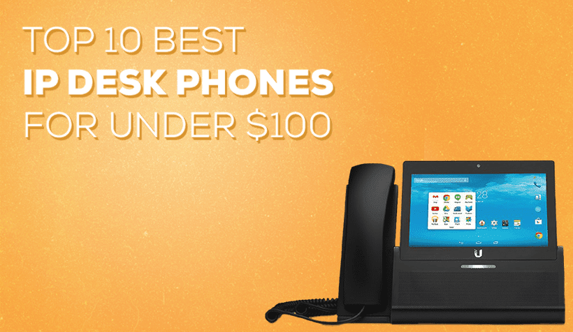 10 Simple But Powerful Small Business VoIP Phones for Under $100