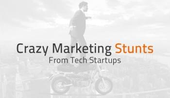 10 Crazy Marketing Stunts That Put Tech Startups On The Map (And Some Off)