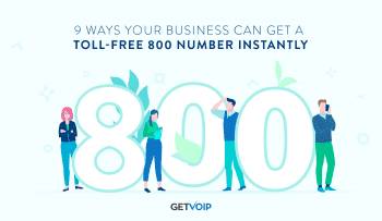 9 Ways Your Business Can Get a Toll-Free 800 Number Instantly