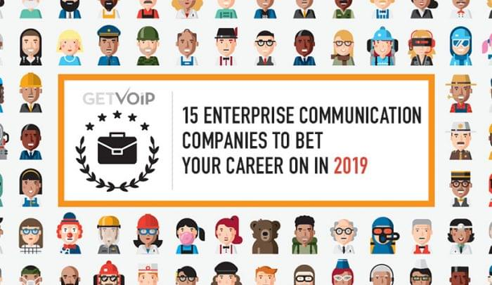 15 Enterprise Communication Companies to Bet Your Career on in 2019