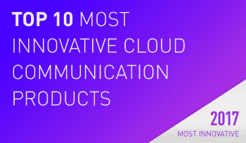 The 10 Most Innovative Cloud Communication Products of 2017