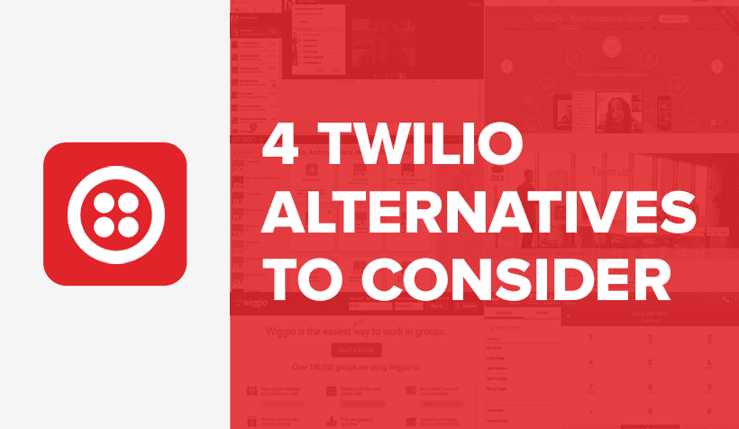 Seeking Twilio Alternatives? A Head to Head Look at the Top 4 Competitors