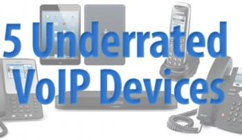 5 Underrated VoIP Devices You Should Consider