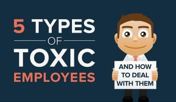 5 Types of Toxic Employees and How to Deal with Them [Infographic]