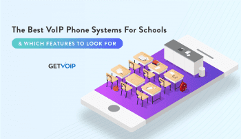 The Best VoIP Phone Systems for Schools and Which Features to Look For