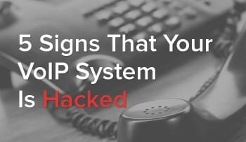 5 Signs That Your VoIP System is Hacked