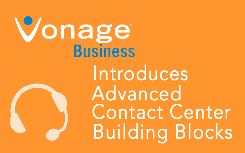 Vonage Introduces Advanced Contact Center Capabilities and Building Blocks